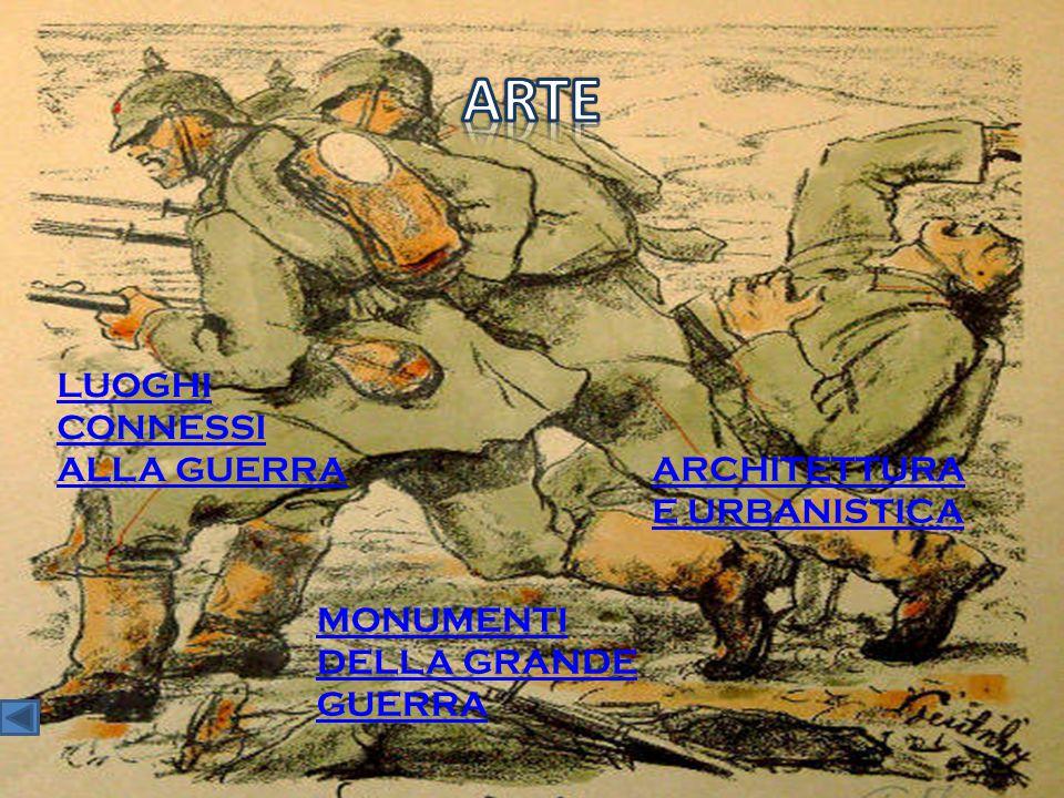 LUOGHI CONNESSI ALLA GUERRA ARCHITETTURA E URBANISTICA MONUMENTI DELLA GRANDE GUERRA