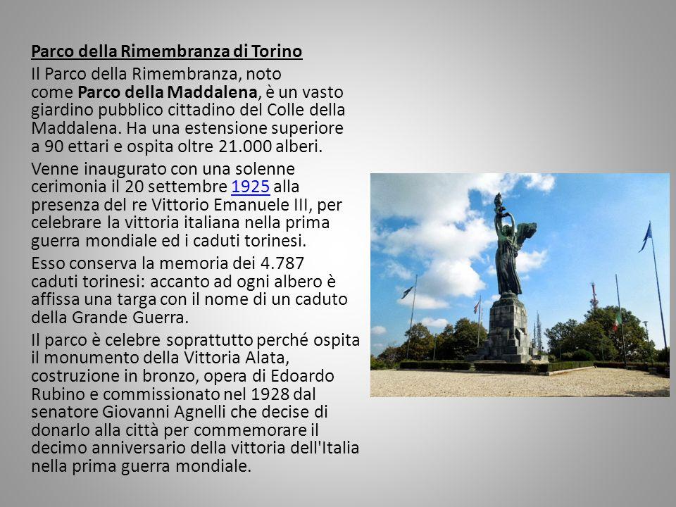 Parco della Rimembranza di Torino Il Parco della Rimembranza, noto come Parco della Maddalena, è un vasto giardino pubblico cittadino del Colle della