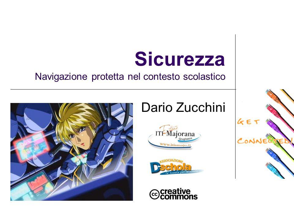 Sicurezza Navigazione protetta nel contesto scolastico Dario Zucchini