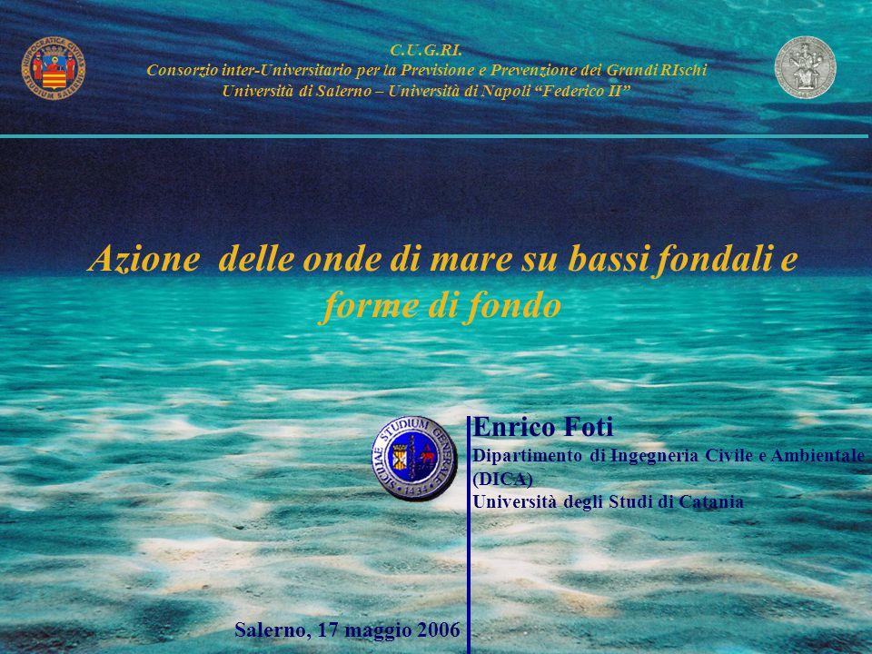 Enrico Foti Dipartimento di Ingegneria Civile e Ambientale (DICA) Università degli Studi di Catania Salerno, 17 maggio 2006 C.U.G.RI.