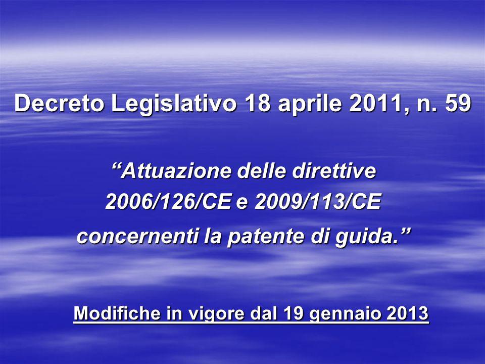 """Decreto Legislativo 18 aprile 2011, n. 59 """"Attuazione delle direttive 2006/126/CE e 2009/113/CE concernenti la patente di guida."""" Modifiche in vigore"""