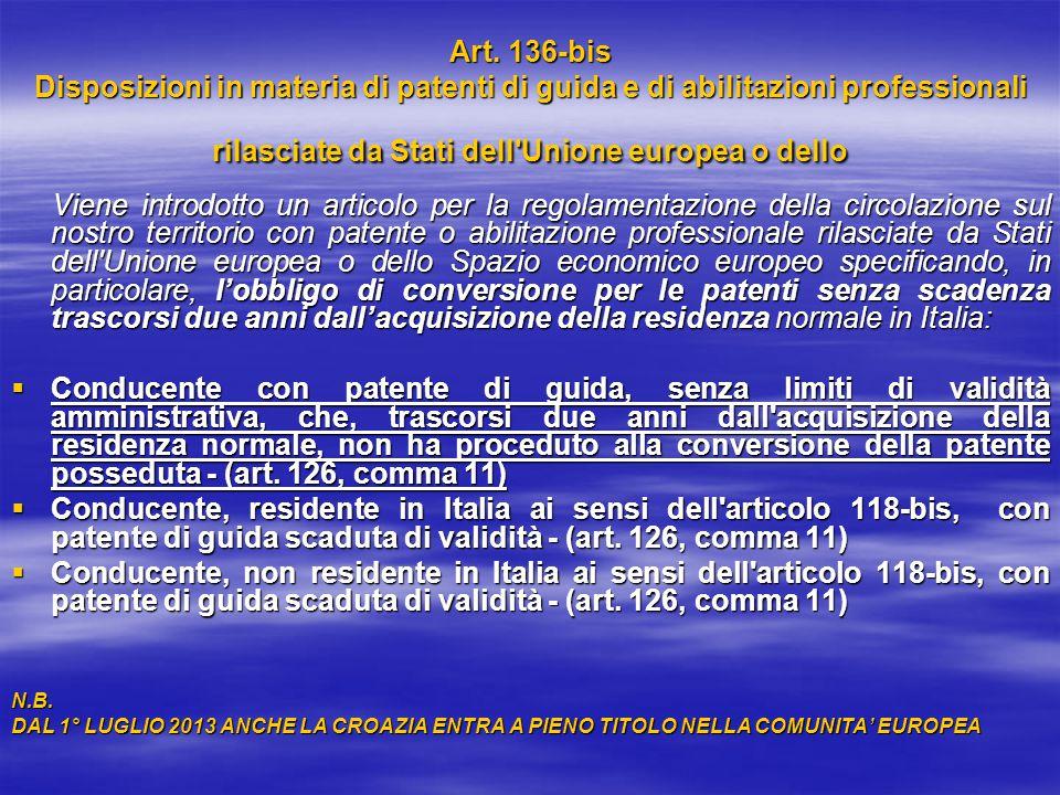 Art. 136-bis Disposizioni in materia di patenti di guida e di abilitazioni professionali rilasciate da Stati dell'Unione europea o dello Viene introdo