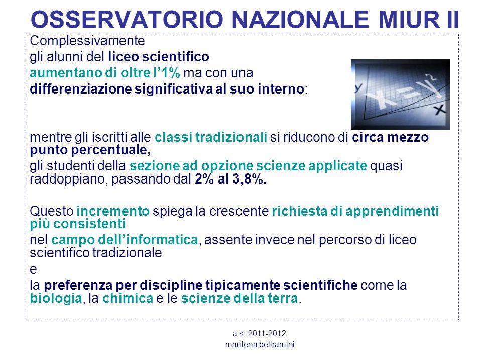 OSSERVATORIO NAZIONALE MIUR II Complessivamente gli alunni del liceo scientifico aumentano di oltre l'1% ma con una differenziazione significativa al