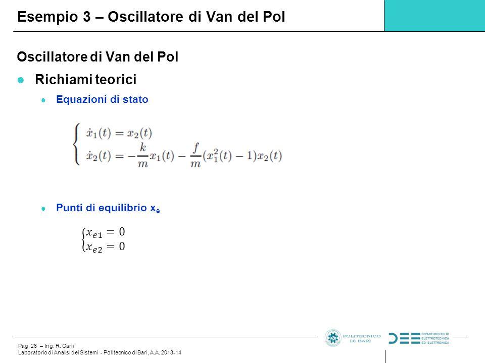 Pag.26 – Ing. R. Carli Laboratorio di Analisi dei Sistemi - Politecnico di Bari, A.A.