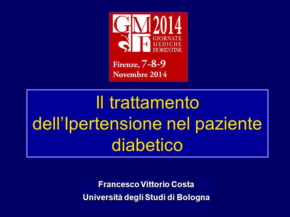 Il trattamento dell'Ipertensione nel paziente diabetico Francesco Vittorio Costa Università degli Studi di Bologna