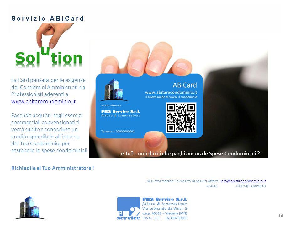 14 Servizio ABiCard La Card pensata per le esigenze dei Condòmini Amministrati da Professionisti aderenti a www.abitarecondominio.it www.abitarecondom