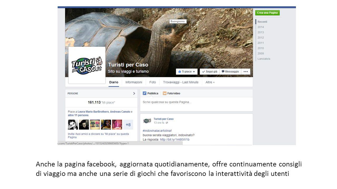 Anche la pagina facebook, aggiornata quotidianamente, offre continuamente consigli di viaggio ma anche una serie di giochi che favoriscono la interatt