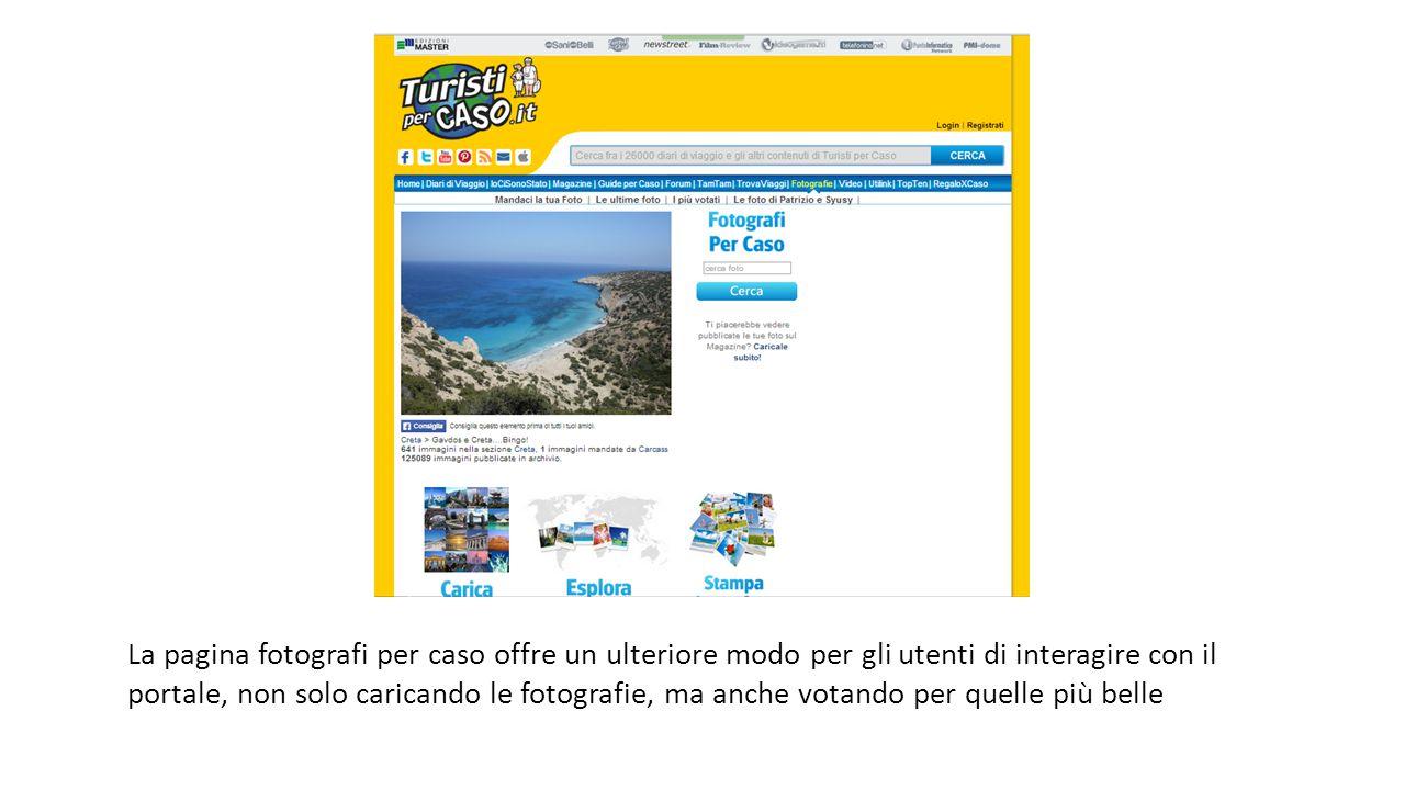 La pagina fotografi per caso offre un ulteriore modo per gli utenti di interagire con il portale, non solo caricando le fotografie, ma anche votando p