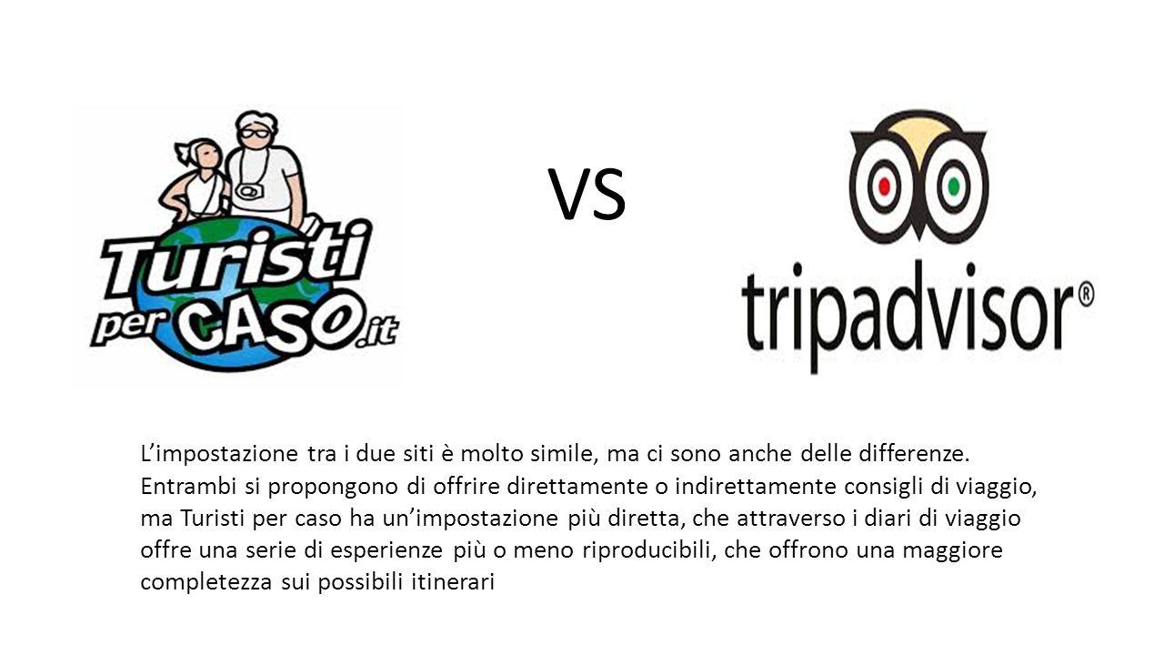 VS L'impostazione tra i due siti è molto simile, ma ci sono anche delle differenze. Entrambi si propongono di offrire direttamente o indirettamente co