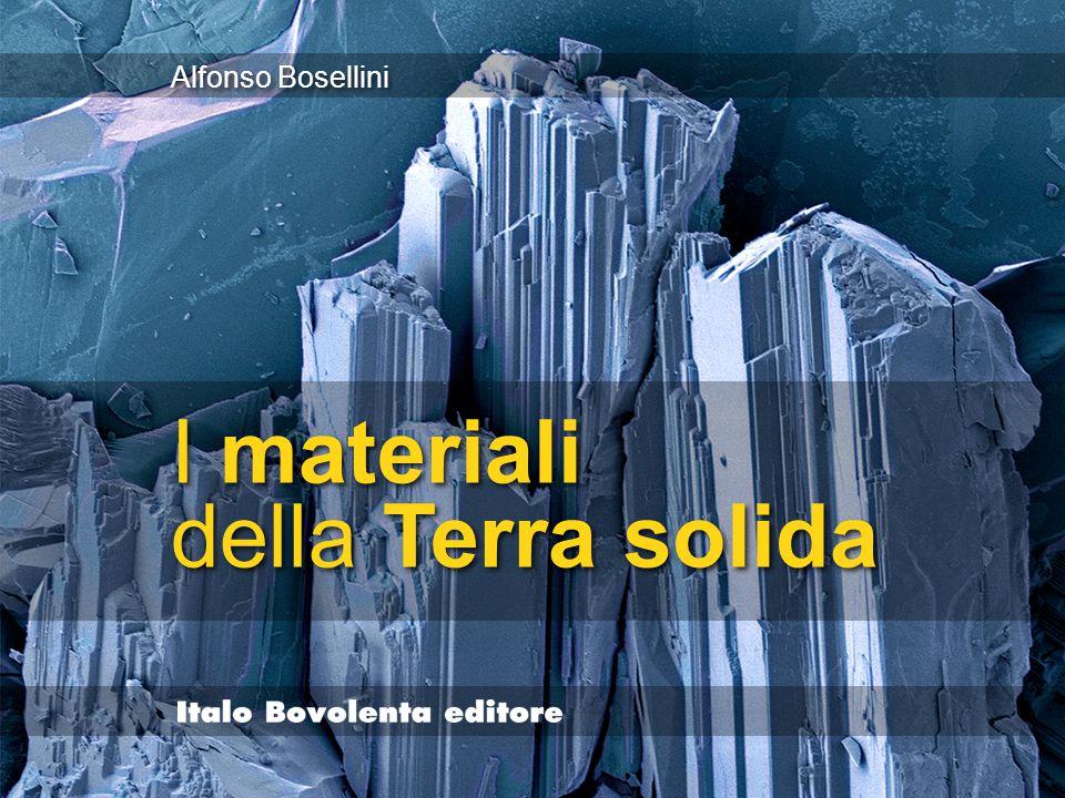 Alfonso Bosellini I materiali della Terra solida