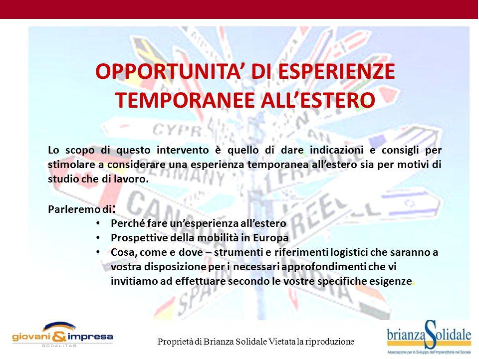 Proprietà di Brianza Solidale Vietata la riproduzione Siamo allora convinti dell'utilità di un'esperienza all'estero e siamo pronti a farla.