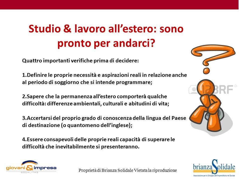 Proprietà di Brianza Solidale Vietata la riproduzione Studio & lavoro all'estero: sono pronto per andarci.