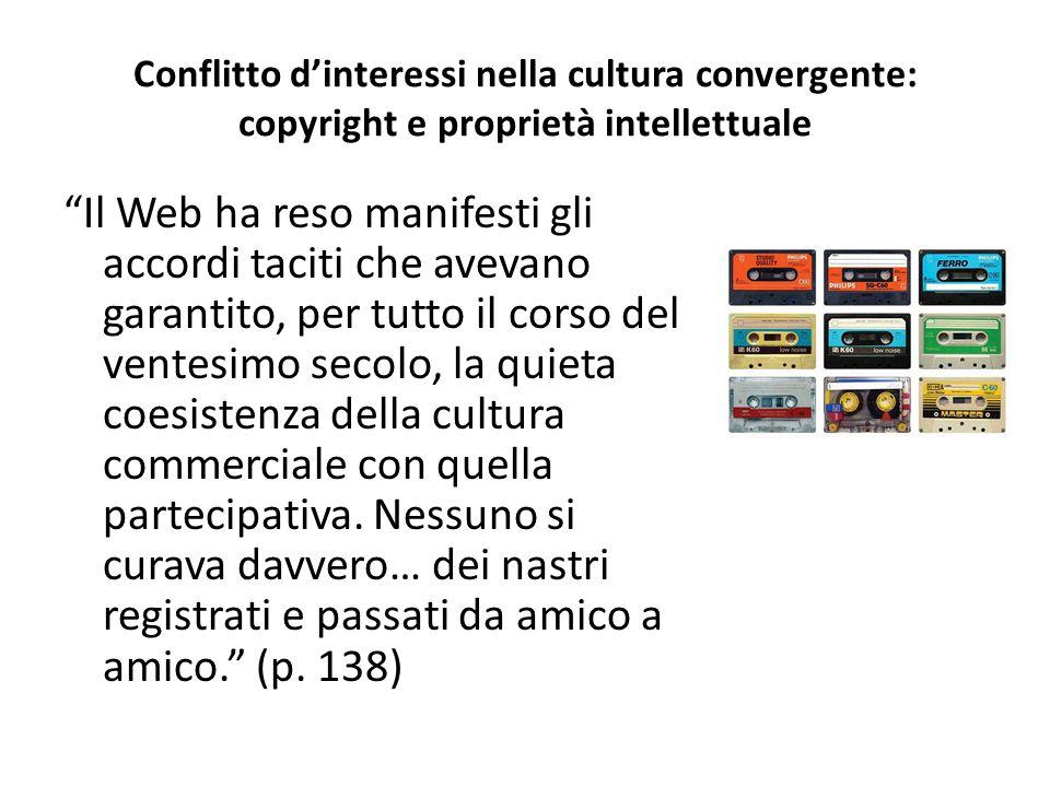 """Conflitto d'interessi nella cultura convergente: copyright e proprietà intellettuale """"Il Web ha reso manifesti gli accordi taciti che avevano garantit"""