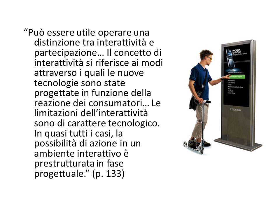 """""""Può essere utile operare una distinzione tra interattività e partecipazione… Il concetto di interattività si riferisce ai modi attraverso i quali le"""