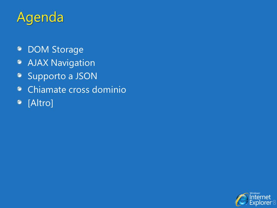Agenda DOM Storage AJAX Navigation Supporto a JSON Chiamate cross dominio [Altro]