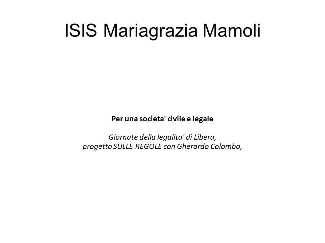 ISIS Mariagrazia Mamoli Per una societa' civile e legale Giornate della legalita' di Libera, progetto SULLE REGOLE con Gherardo Colombo,