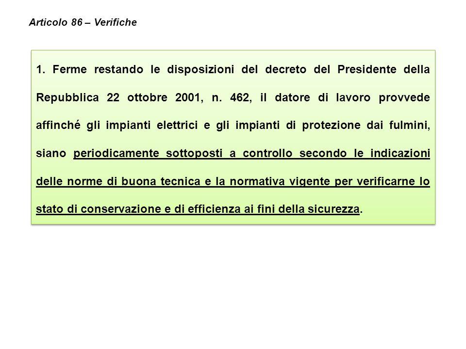 1. Ferme restando le disposizioni del decreto del Presidente della Repubblica 22 ottobre 2001, n. 462, il datore di lavoro provvede affinché gli impia