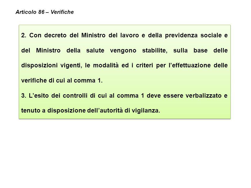 2. Con decreto del Ministro del lavoro e della previdenza sociale e del Ministro della salute vengono stabilite, sulla base delle disposizioni vigenti