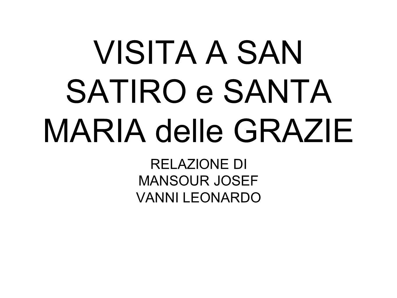 VISITA A SAN SATIRO e SANTA MARIA delle GRAZIE RELAZIONE DI MANSOUR JOSEF VANNI LEONARDO
