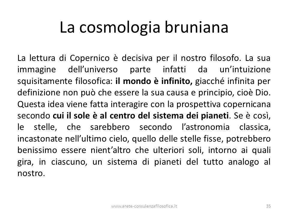 La cosmologia bruniana La lettura di Copernico è decisiva per il nostro filosofo.