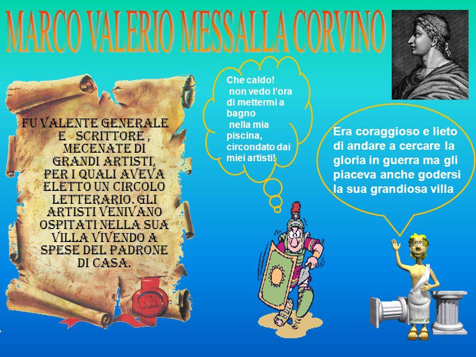 Ma chi era Marco Valerio Messalla Corvino.