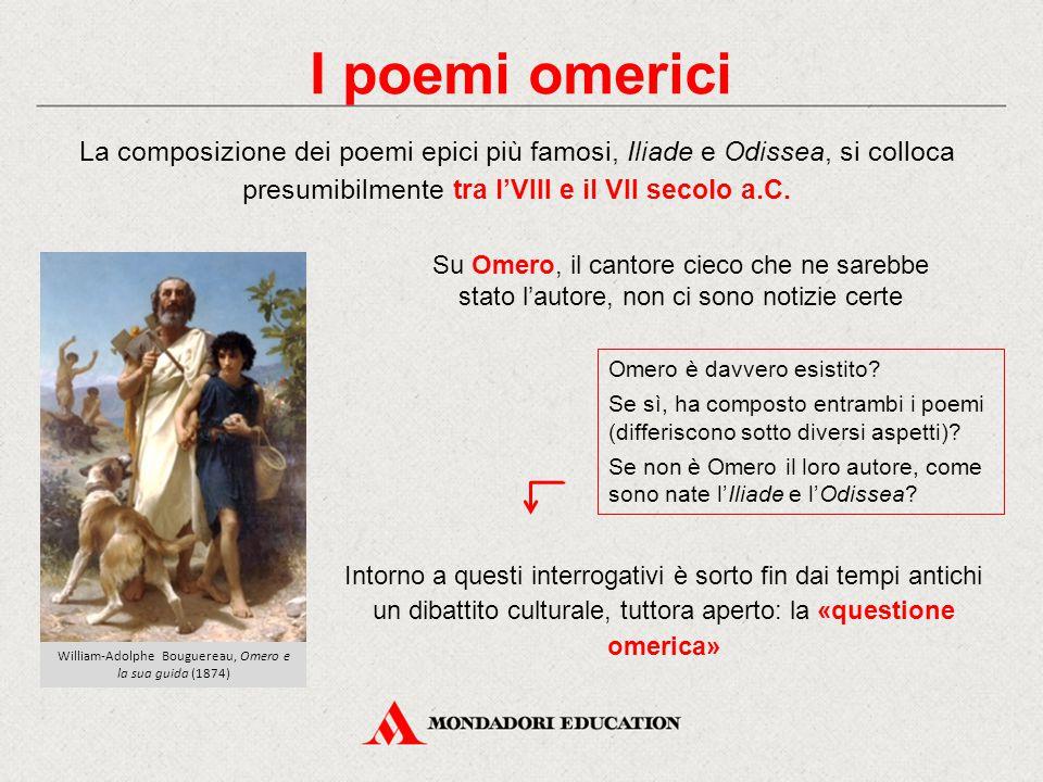 I poemi omerici La composizione dei poemi epici più famosi, Iliade e Odissea, si colloca presumibilmente tra l'VIII e il VII secolo a.C. Su Omero, il