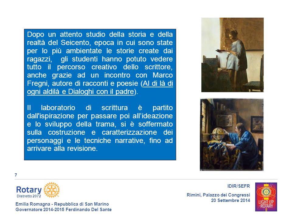 Emilia Romagna - Repubblica di San Marino Governatore 2014-2015 Ferdinando Del Sante Distretto 2072 7 IDIR/SEFR Rimini, Palazzo dei Congressi 20 Sette