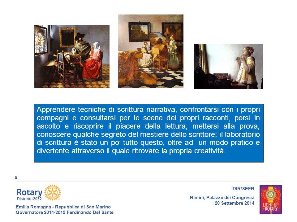 Emilia Romagna - Repubblica di San Marino Governatore 2014-2015 Ferdinando Del Sante Distretto 2072 8 IDIR/SEFR Rimini, Palazzo dei Congressi 20 Sette
