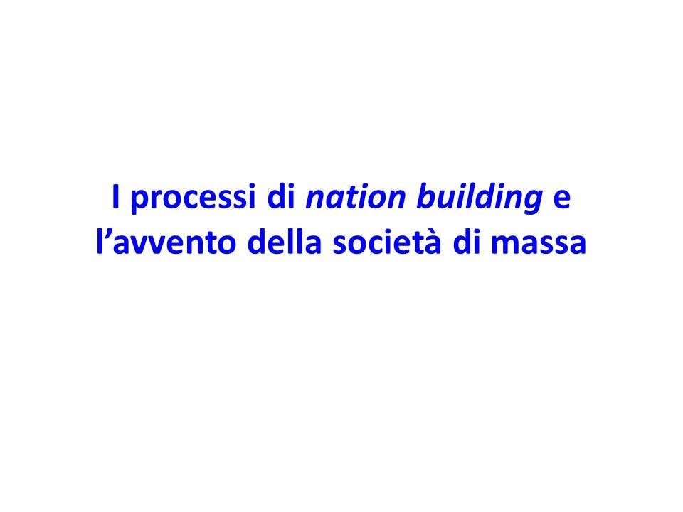 I processi di nation building e l'avvento della società di massa