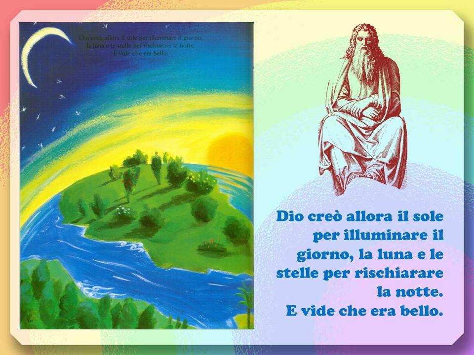 """Allora Dio disse: """"Il cielo sia separato dalla terra. Ci siano la terra e il mare. Ci siano erba ed alberi con frutti"""". E Dio vide che era bello."""