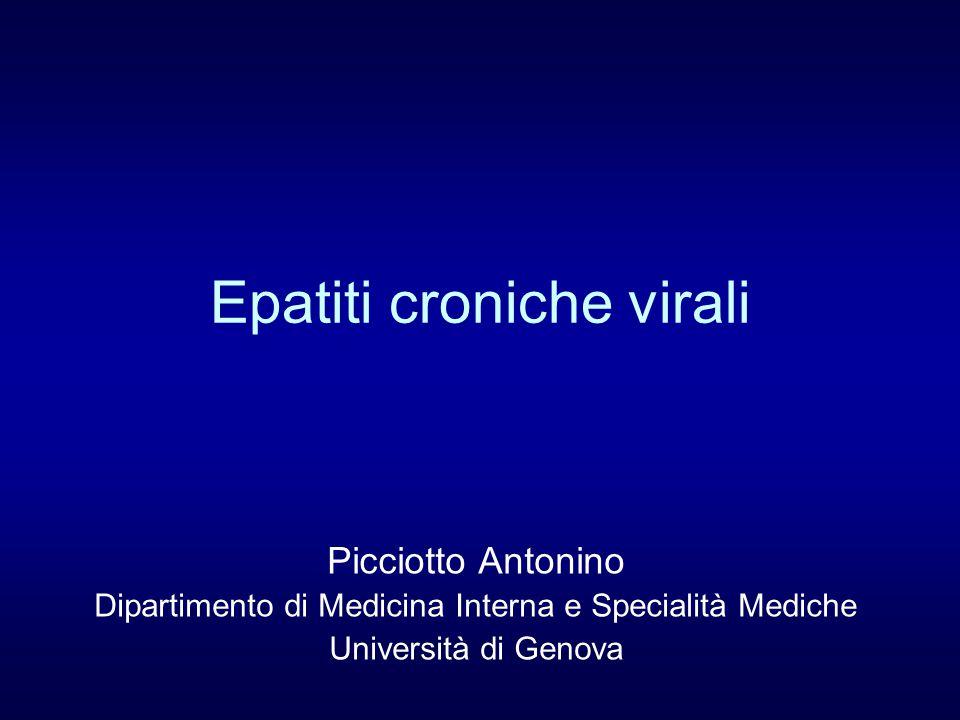 Epatiti croniche virali Picciotto Antonino Dipartimento di Medicina Interna e Specialità Mediche Università di Genova