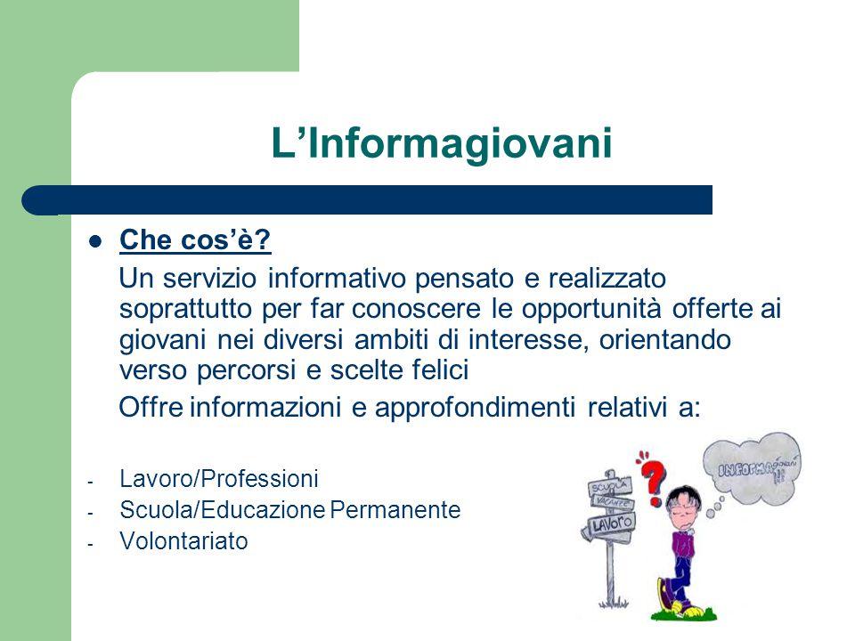 dott.ssa Mara Boni L'Informagiovani Che cos'è? Un servizio informativo pensato e realizzato soprattutto per far conoscere le opportunità offerte ai gi