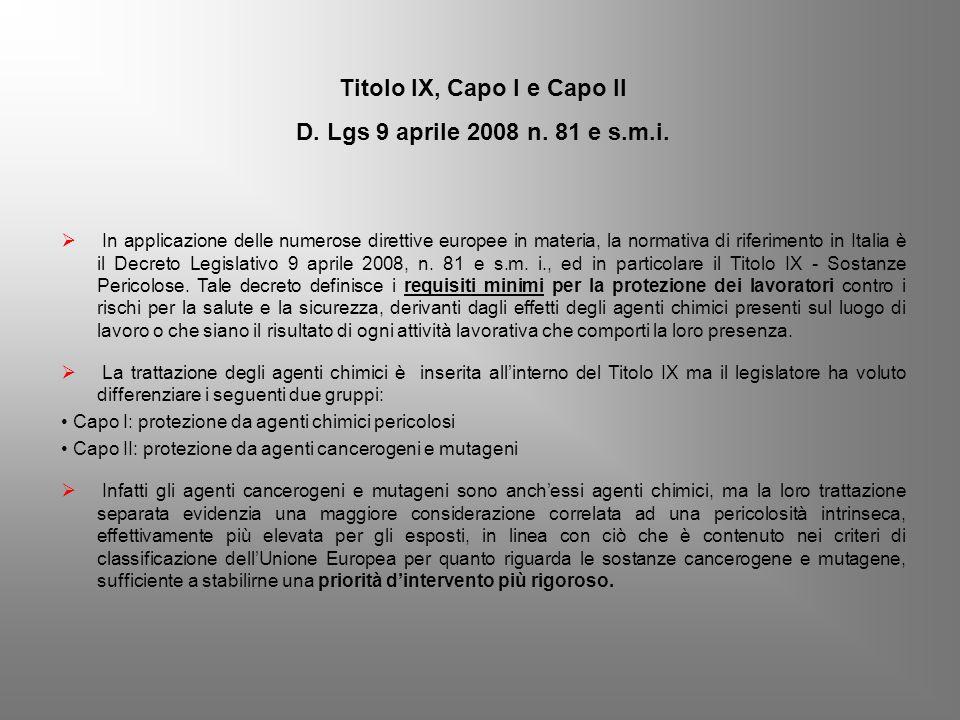  In applicazione delle numerose direttive europee in materia, la normativa di riferimento in Italia è il Decreto Legislativo 9 aprile 2008, n. 81 e s
