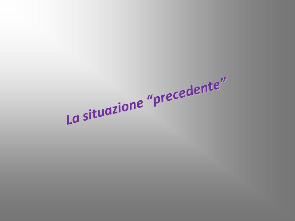 """La situazione """"precedente"""""""