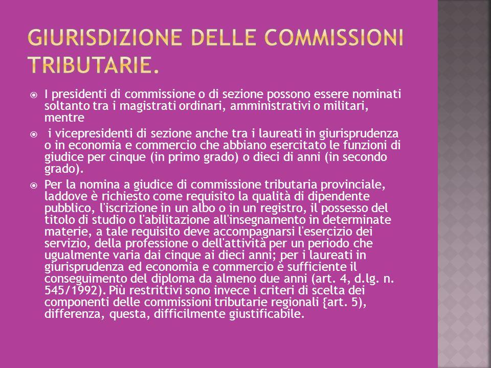  I presidenti di commissione o di sezione possono essere nominati soltanto tra i magistrati ordinari, amministrativi o militari, mentre  i vicepresi