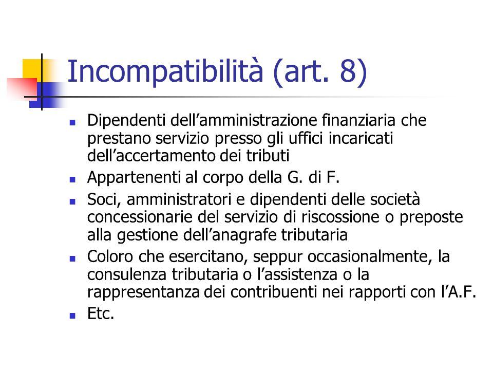 Incompatibilità (art. 8) Dipendenti dell'amministrazione finanziaria che prestano servizio presso gli uffici incaricati dell'accertamento dei tributi