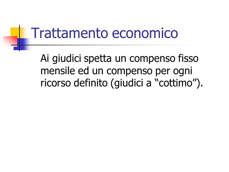 """Trattamento economico Ai giudici spetta un compenso fisso mensile ed un compenso per ogni ricorso definito (giudici a """"cottimo"""")."""