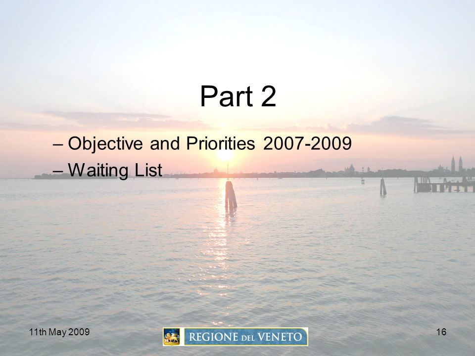 11th May 200916 Part 2 –Objective and Priorities 2007-2009 –Waiting List