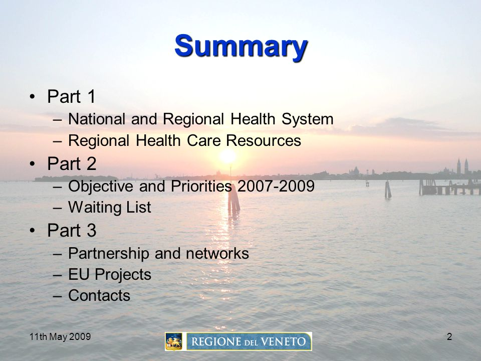11th May 20092 Summary Part 1 –National and Regional Health System –Regional Health Care Resources Part 2 –Objective and Priorities 2007-2009 –Waiting