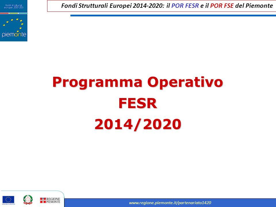 Fondi Strutturali Europei 2014-2020: il POR FESR e il POR FSE del Piemonte www.regione.piemonte.it/partenariato1420 Programma Operativo FESR2014/2020