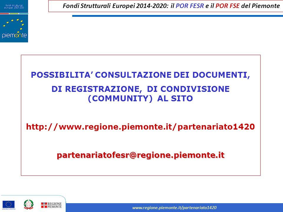 Fondi Strutturali Europei 2014-2020: il POR FESR e il POR FSE del Piemonte www.regione.piemonte.it/partenariato1420 POSSIBILITA' CONSULTAZIONE DEI DOC