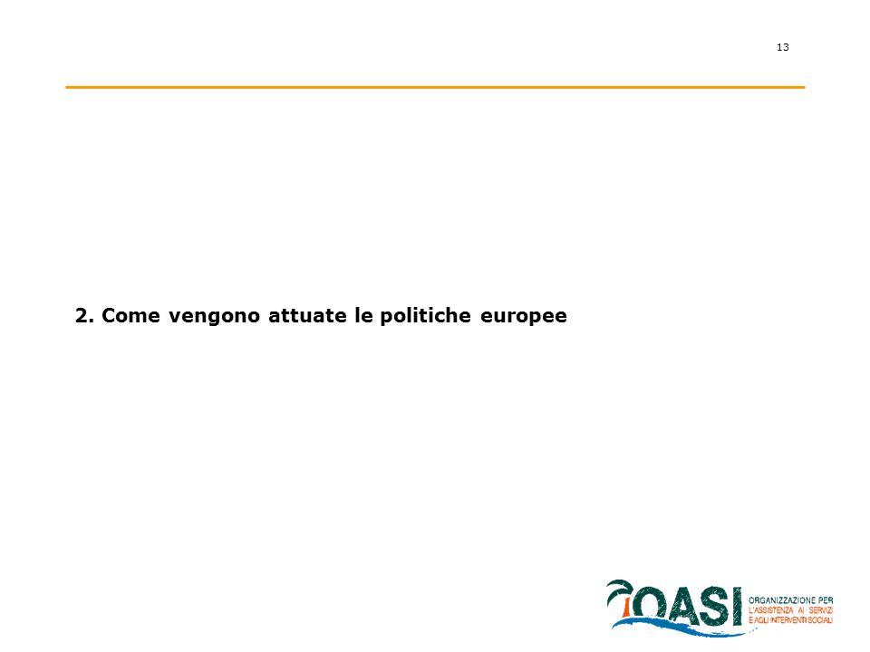 13 2. Come vengono attuate le politiche europee
