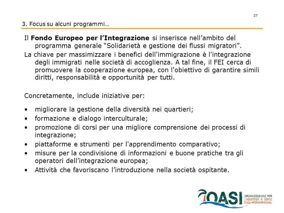"""Il Fondo Europeo per l'Integrazione si inserisce nell'ambito del programma generale """"Solidarietà e gestione dei flussi migratori"""". La chiave per massi"""