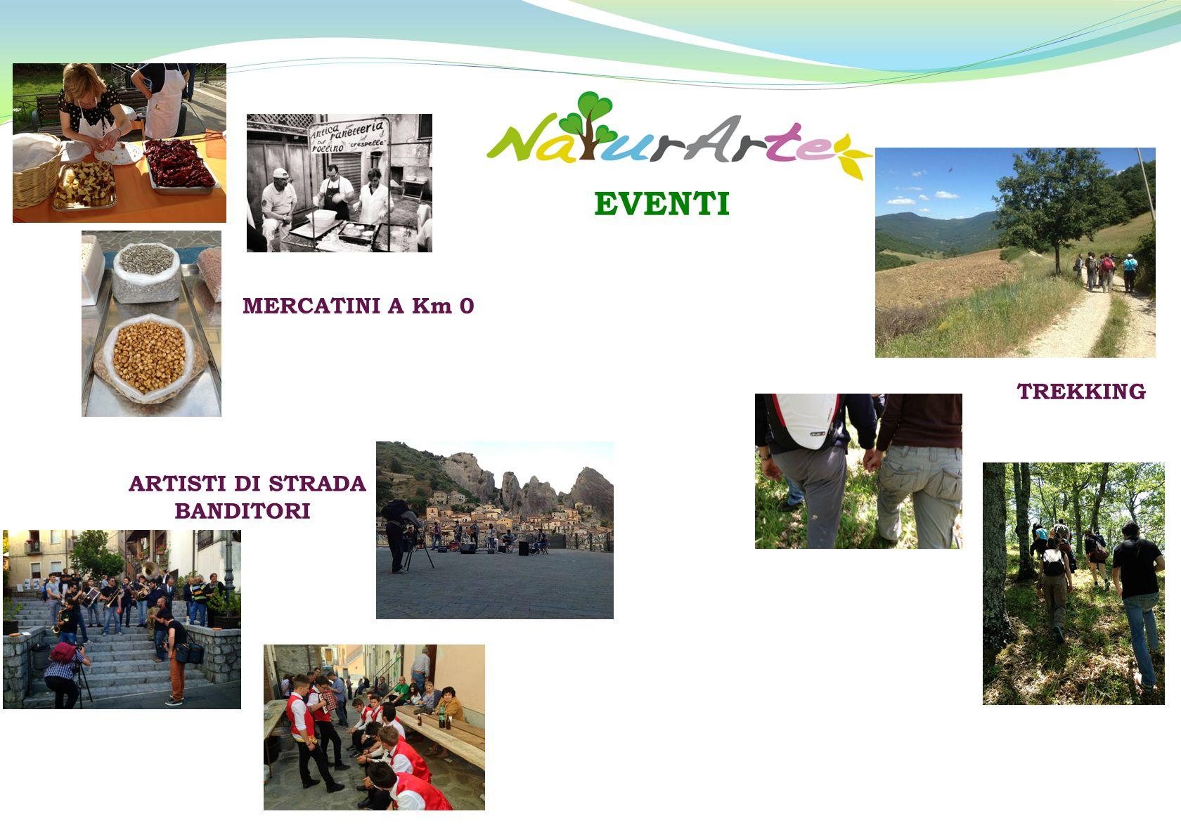 TREKKING MERCATINI A Km 0 ARTISTI DI STRADA BANDITORI EVENTI