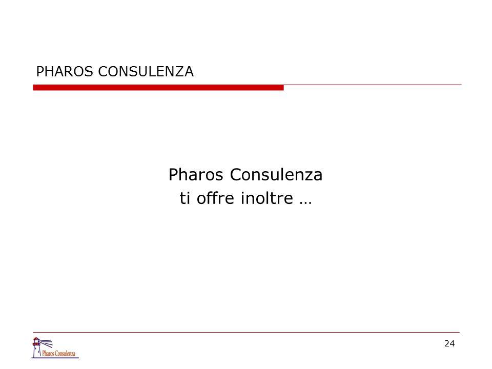 PHAROS CONSULENZA Pharos Consulenza ti offre inoltre … 24