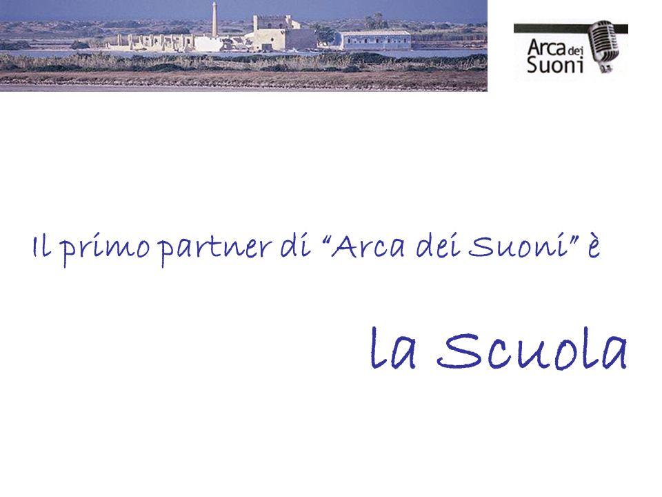 Il primo partner di Arca dei Suoni è la Scuola