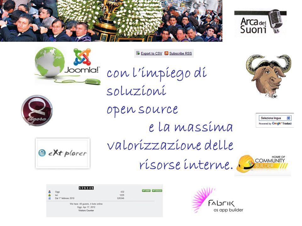 con l'impiego di soluzioni open source e la massima valorizzazione delle risorse interne.