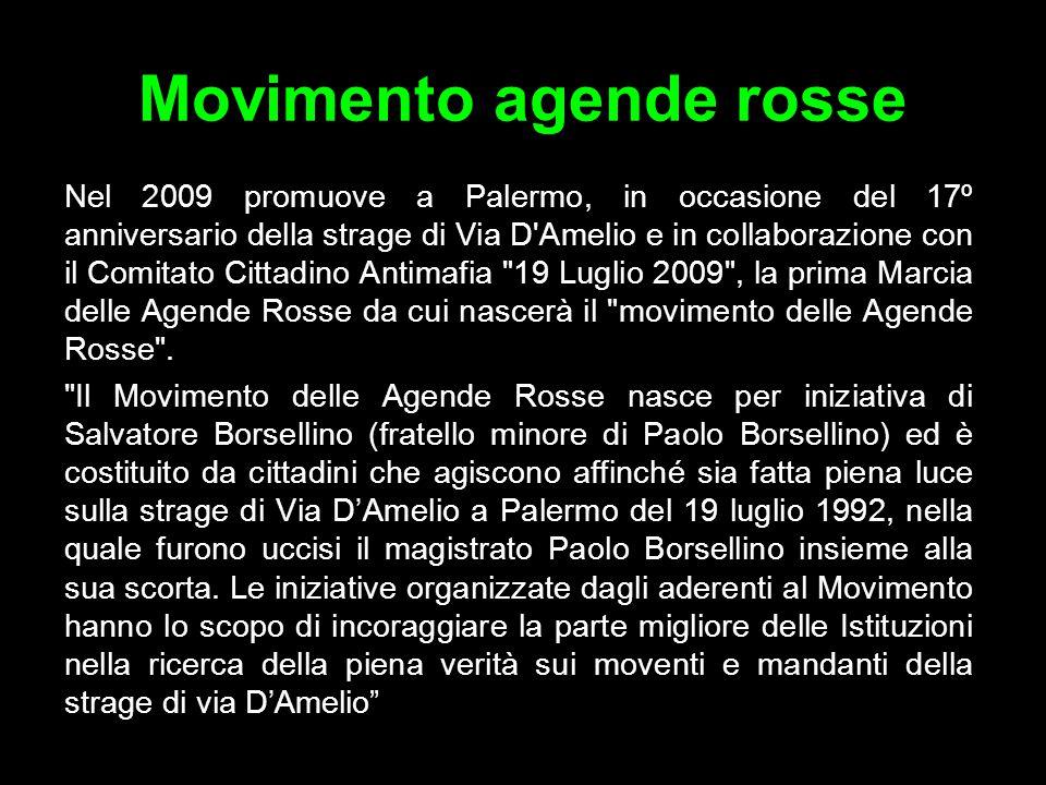 Movimento agende rosse Nel 2009 promuove a Palermo, in occasione del 17º anniversario della strage di Via D'Amelio e in collaborazione con il Comitato