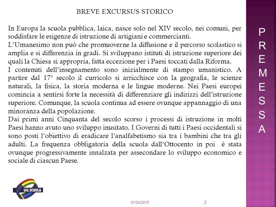 01/04/2015 2 BREVE EXCURSUS STORICO In Europa la scuola pubblica, laica, nasce solo nel XIV secolo, nei comuni, per soddisfare le esigenze di istruzio