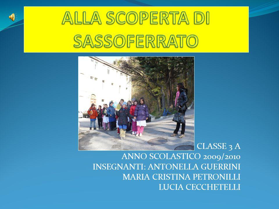 CLASSE 3 A ANNO SCOLASTICO 2009/2010 INSEGNANTI: ANTONELLA GUERRINI MARIA CRISTINA PETRONILLI LUCIA CECCHETELLI